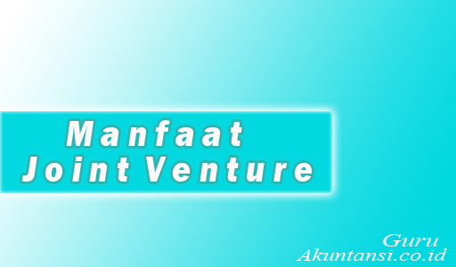 Manfaat Joint Venture