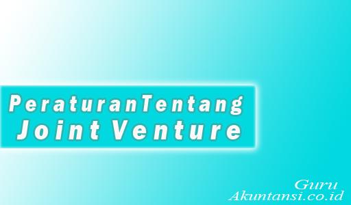 Peraturan Tentang Joint Venture