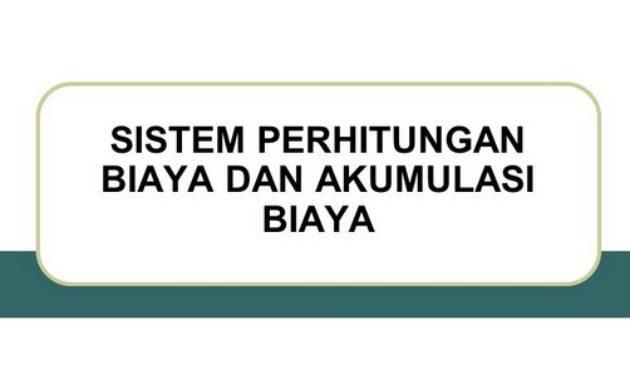 Sistem Perhitungan Biaya dan Akumulasi Biaya