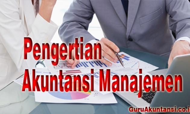 pengertian manajemen akuntansi