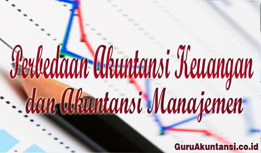 perbedaan akuntansi keuangan dan manajemen