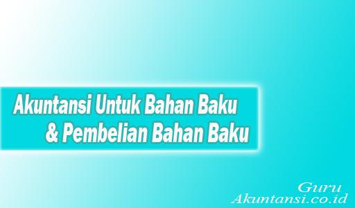 Akuntansi Untuk Bahan Baku