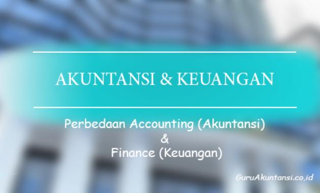 Perbedaan Accounting (Akuntansi) dan Finance (Keuangan)