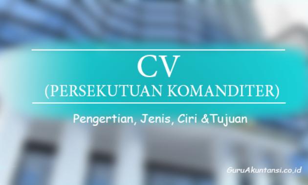 pengertian CV persekutuan komanditer