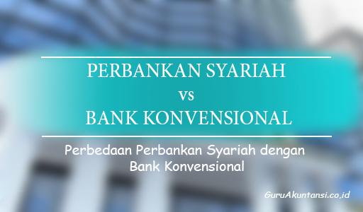 perbedaan perbankan syariah dengan bank konvensional