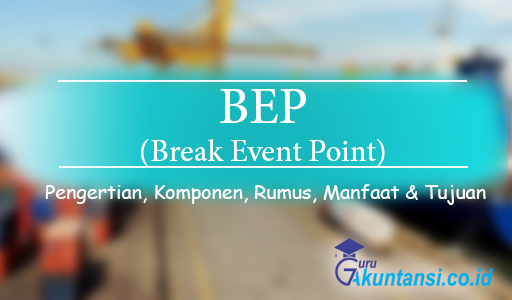 Pengertian BEP Break Even Point