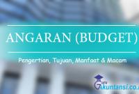 pengertian anggaran, tujuan anggaran, manfaat anggaran, dan macam-macam anggaran