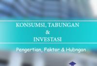 konsumsi tabungan investasi