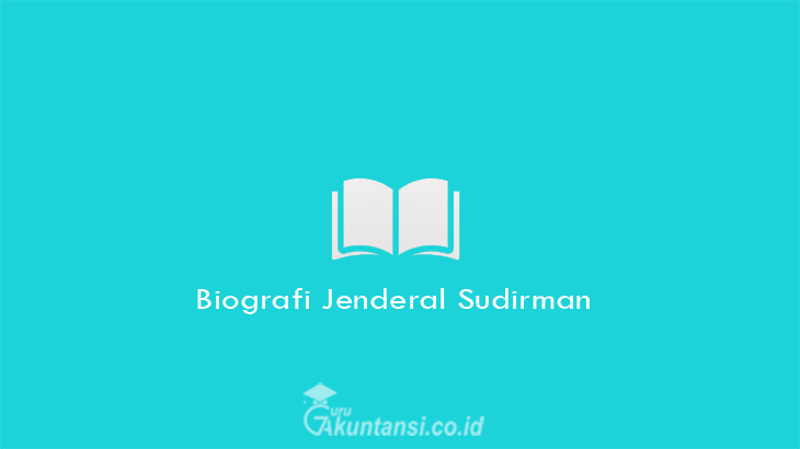 Biografi-Jenderal-Sudirman
