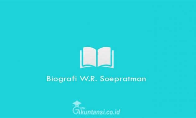 Biografi Wage Rudolf Soepratmannn