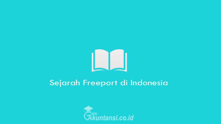 Sejarah-Freeport-di-Indonesia