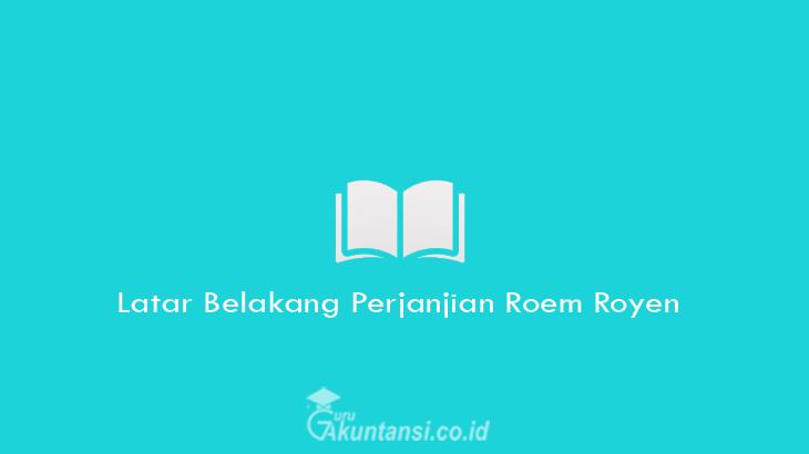 Latar-Belakang-Perjanjian-Roem-Royen