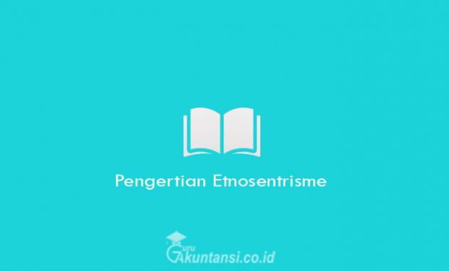 Pengertian-Etnosentrisme