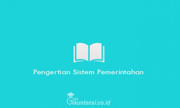 Pengertian-Sistem-Pemerintahan