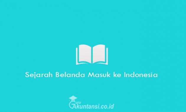 Sejarah-Belanda-Masuk-ke-Indonesia