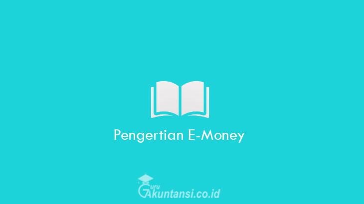 Pengertian-E-Money