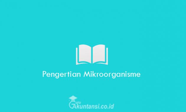 Pengertian-Mikroorganisme