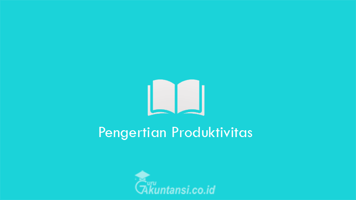 Pengertian-Produktivitas