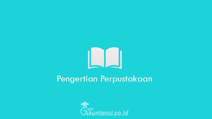 Pengertian-Perpustakaan