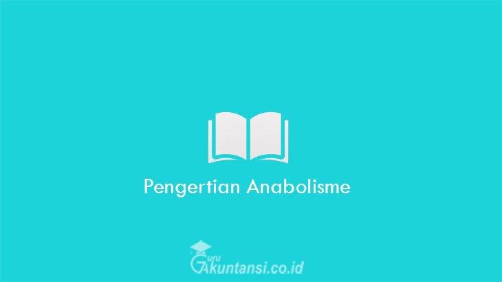 Pengertian-Anabolisme