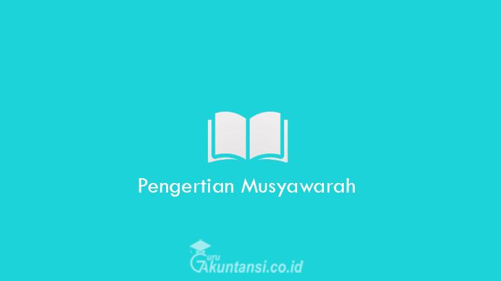 Pengertian-Musyawarah