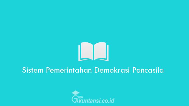 Sistem-Pemerintahan-Demokrasi-Pancasila