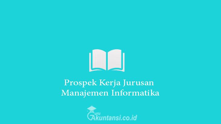 Prospek Kerja Jurusan Manajemen Informatika