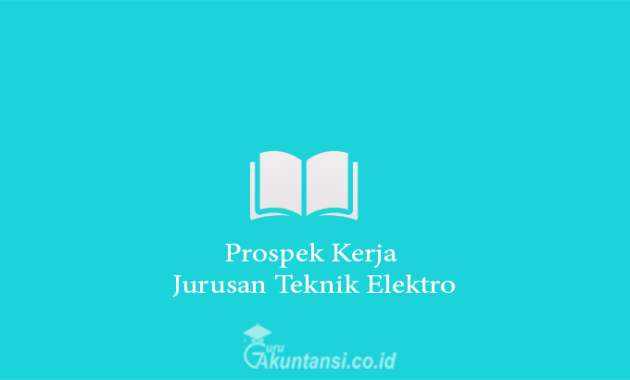 Prospek Kerja Jurusan Teknik Elektro