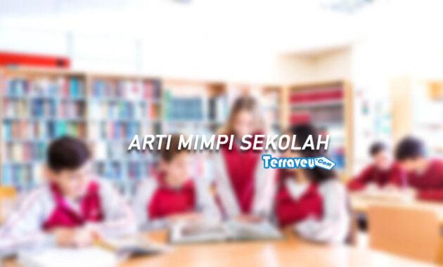 arti mimpi sekolah