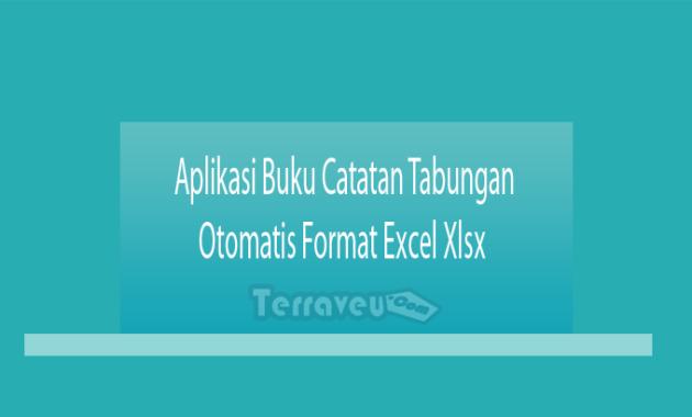 Aplikasi Buku Catatan Tabungan Otomatis Format Excel Xlsx