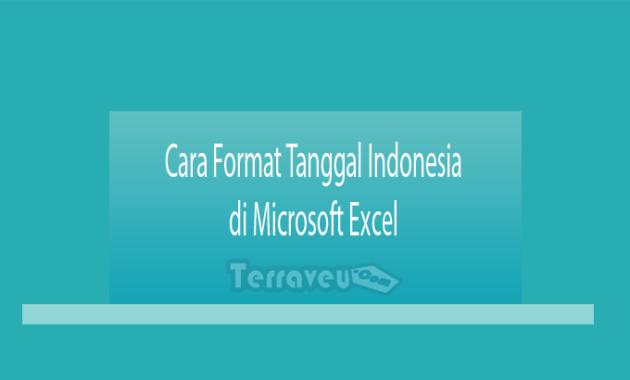 Cara Format Tanggal Indonesia di Microsoft Excel