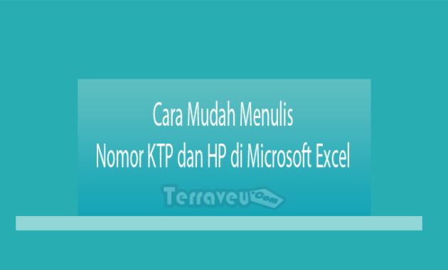 Cara Mudah Menulis Nomor KTP dan HP di Microsoft Excel