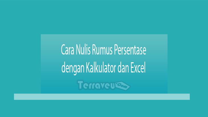 Cara Nulis Rumus Persentase dengan Kalkulator dan Excel