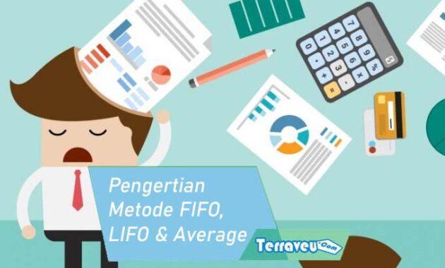 Pengertian Metode FIFO LIFO Dan Average dan Contoh
