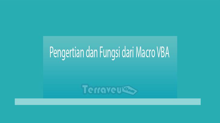 Pengertian dan Fungsi dari Macro VBA