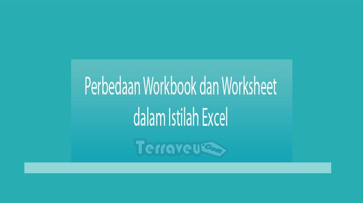 Perbedaan Workbook dan Worksheet