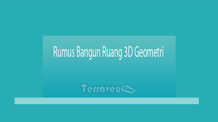 Rumus Bangun Ruang 3D Geometri