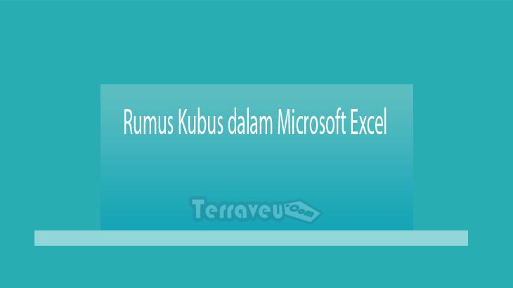 Rumus Kubus dalam Microsoft Excel