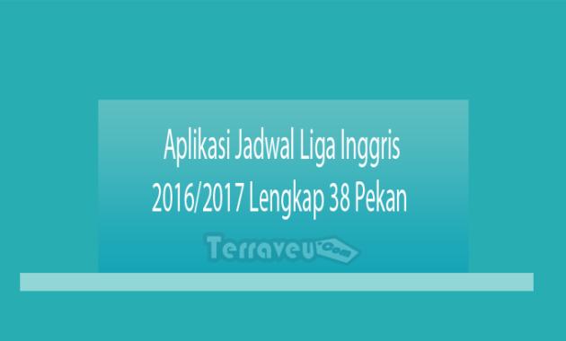 Aplikasi Jadwal Liga Inggris 20162017 Lengkap 38 Pekan