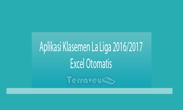 Aplikasi Klasemen La Liga 2016/2017 Excel Otomatis