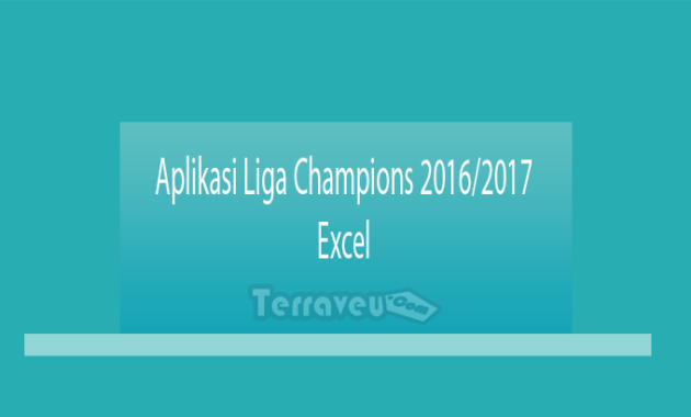 Aplikasi Liga Champions 2016-2017 Excel