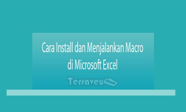 Cara Install dan Menjalankan Macro di Microsoft Excel
