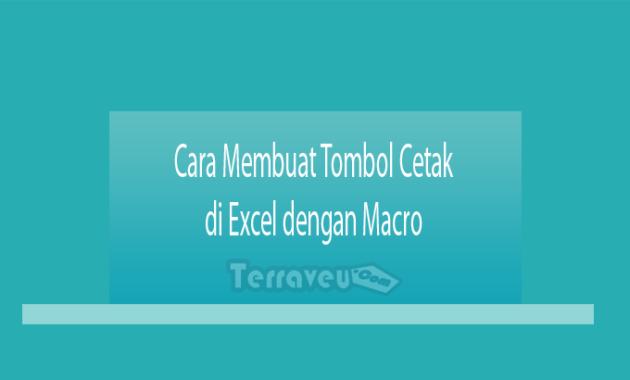 Cara Membuat Tombol Cetak di Excel dengan Macro