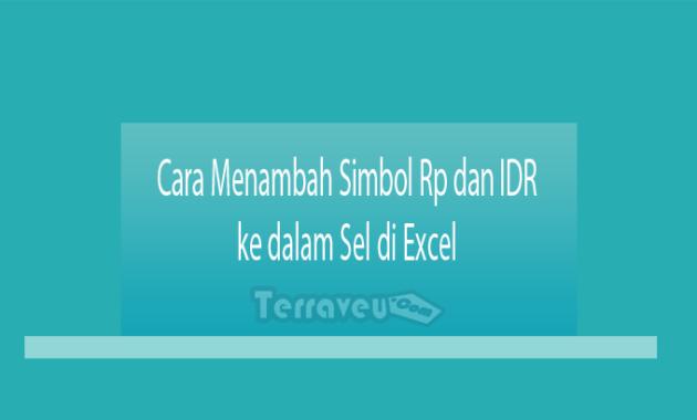 Cara Menambah Simbol Rp dan IDR ke dalam Sel di Excel