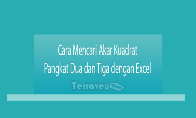 Cara Mencari Akar Kuadrat Pangkat Dua dan Tiga dengan Excel