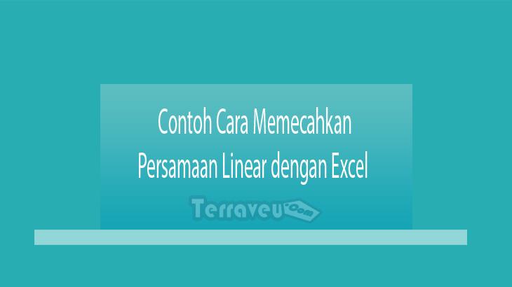 Contoh Cara Memecahkan Persamaan Linear dengan Excel