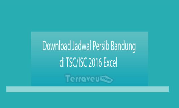 Download Jadwal Persib Bandung di TSC-ISC 2016 Excel