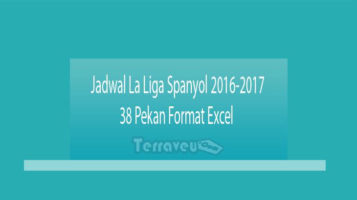 Jadwal La Liga Spanyol 2016-2017 38 Pekan Format Excel