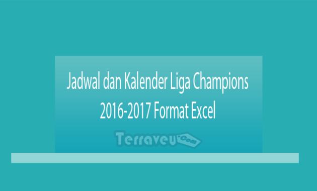 Jadwal dan Kalender Liga Champions 2016-2017 Format Excel