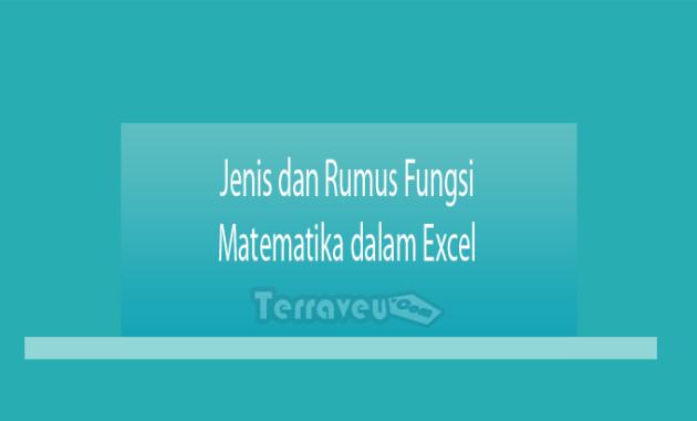 Jenis dan Rumus Fungsi Matematika dalam Excel